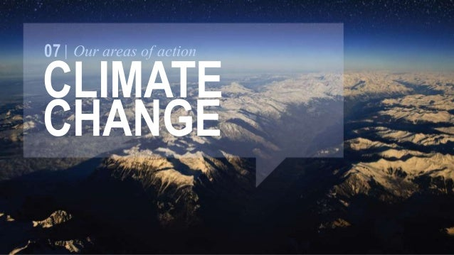 07 Our areas of action  CLIMATE  CHANGE