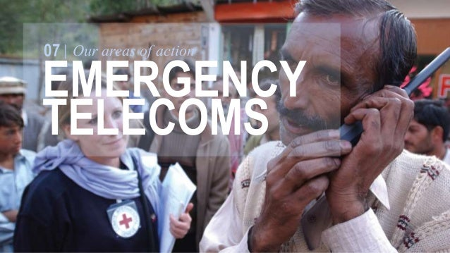 07 Our areas of action  EMERGENCY  TELECOMS