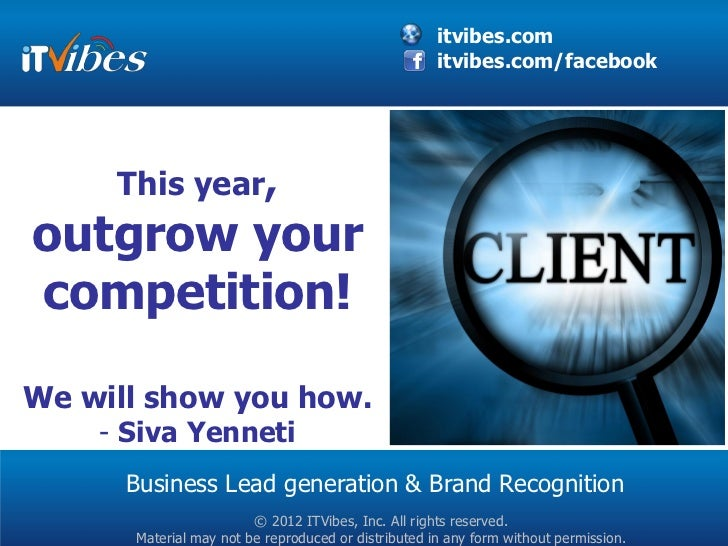 itvibes.com                                                     itvibes.com/facebook     This year,outgrow yourcompetition...