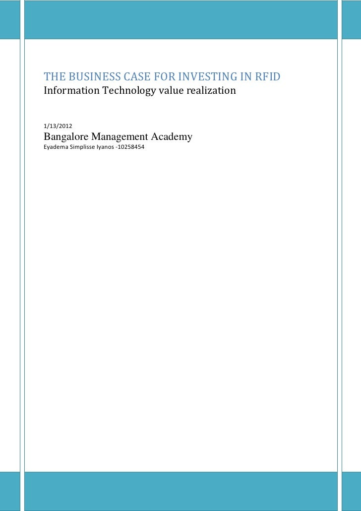 THE BUSINESS CASE FOR INVESTING IN RFIDInformation Technology value realization1/13/2012Bangalore Management AcademyEyadem...