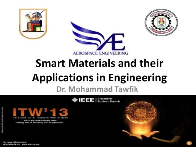 Smart Materials and their Applications in Engineering Dr. Mohammad Tawfik