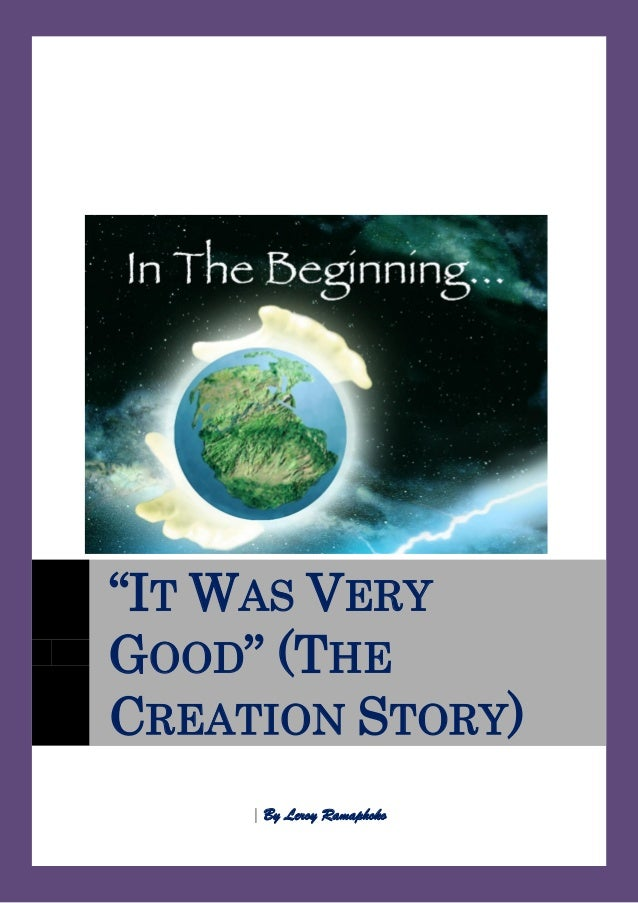 It was very good the creation story by leroy ramaphoko - Tac tic leroy ...