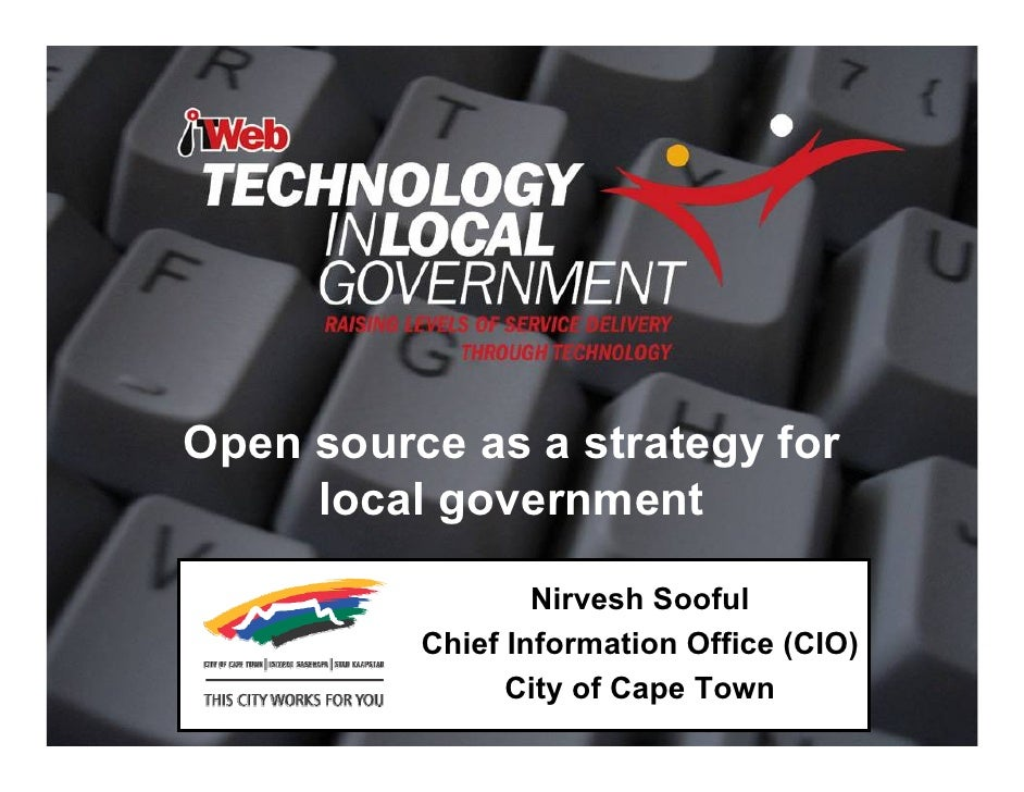 Open source as a strategy for      local government                    Nirvesh Sooful           Chief Information Office (...