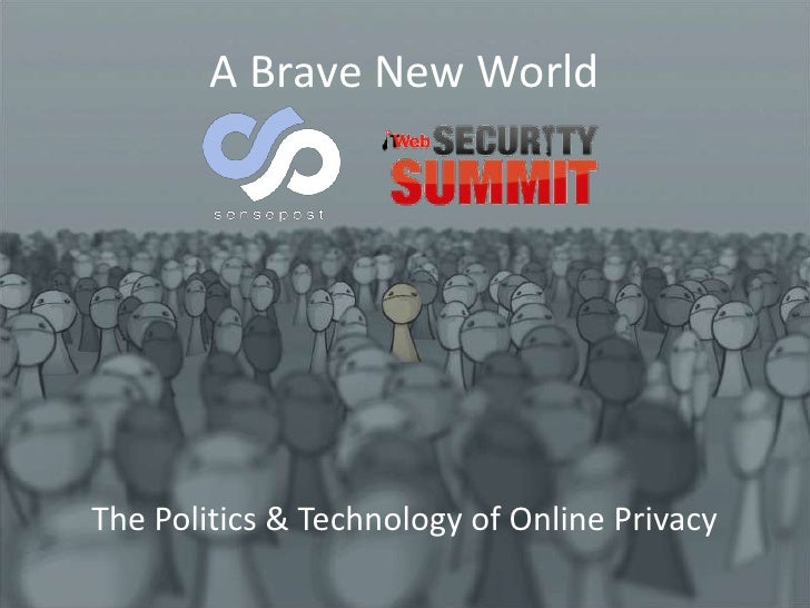 A Brave New WorldThe Politics & Technology of Online Privacy