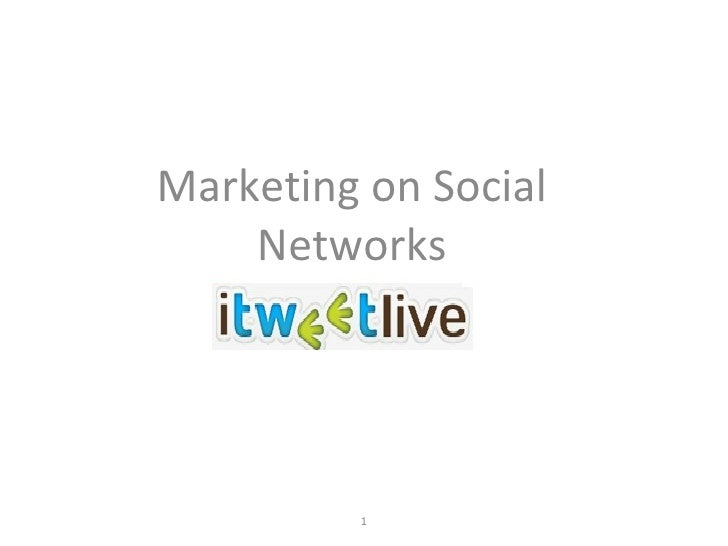 Marketing on Social Networks