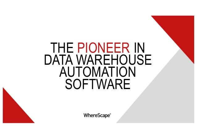 THE PIONEER IN DATA WAREHOUSE AUTOMATION SOFTWARE