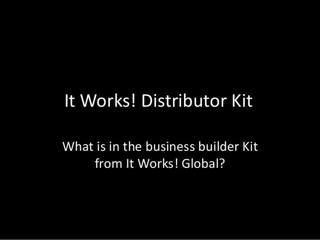 It Works! Distributor Kit What is in the business builder Kit from It Works! Global?