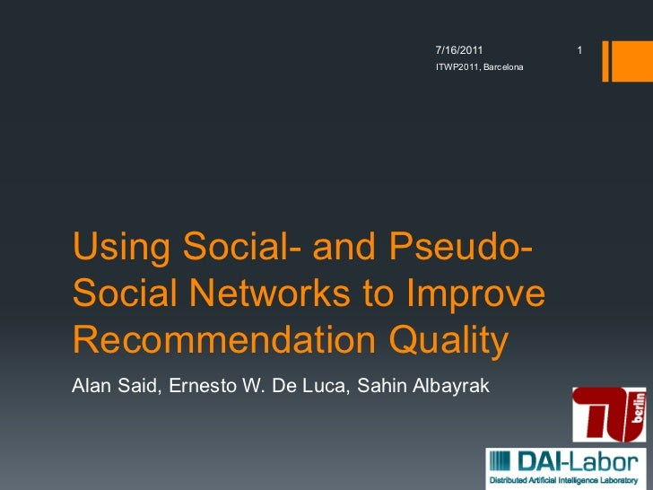 1                                       ITWP2011, BarcelonaUsing Social- and Pseudo-Social Networks to ImproveRecommendati...