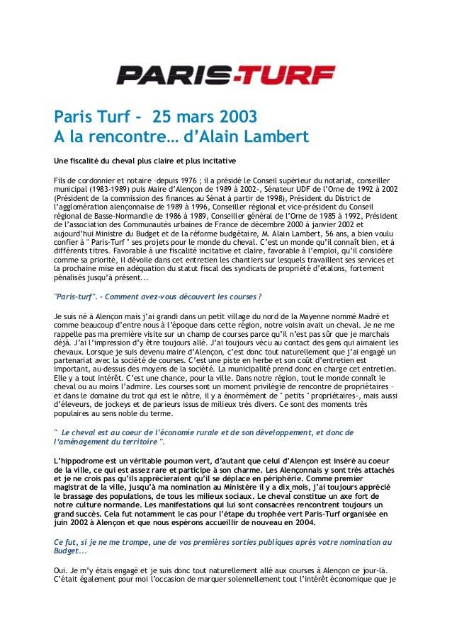 Paris Turf - 25 mars 2003 A la rencontre… d'Alain Lambert Une fiscalité du cheval plus claire et plus incitative Fils de c...