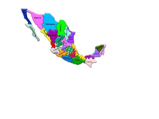 SonoraChihuahuaCoahuilaDurangoTamaulipasChiapasOaxacaCampecheTabascopueblaMorelosTlaxA.CD.F