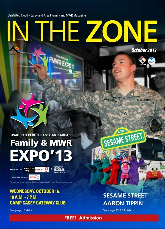 INTHE ZONE USAG Red Cloud - Casey and Area I Family and MWR Magazine October2013 SESAME STREET Aaron Tippin Wednesday, Oct...