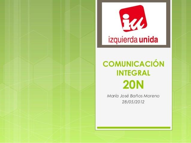 COMUNICACIÓN  INTEGRAL      20NMaría José Baños Moreno       28/05/2012