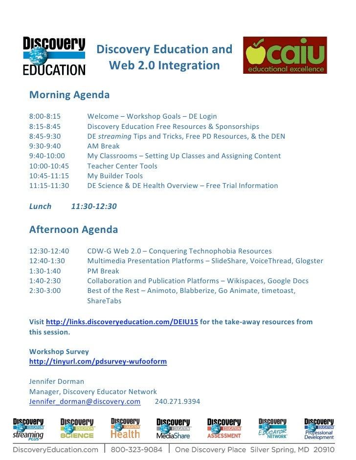 DiscoveryEducationand                        Web2.0Integration  MorningAgenda  8:00‐8:15         Welcome–Work...