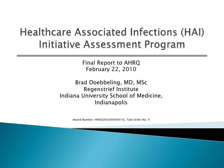 Healthcare Associated Infections (HAI) Initiative Assessment Program<br />Final Report to AHRQ<br />February 22, 2010<br /...