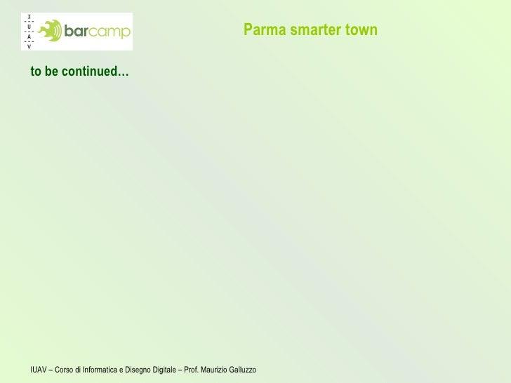 Parma smarter town <ul><li>La collaborazione… </li></ul><ul><li>IBM fornisce il necessario  know-how tecnologico  per otti...