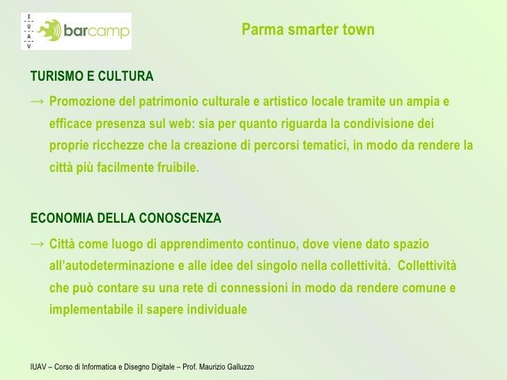 Parma smarter town <ul><li>TURISMO E CULTURA </li></ul><ul><li>Promozione del patrimonio culturale e artistico  locale tra...