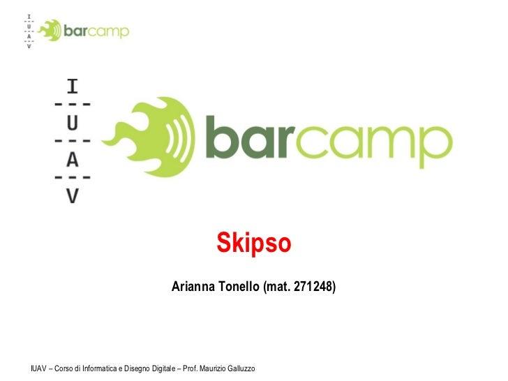Skipso Arianna Tonello (mat. 271248) IUAV – Corso di Informatica e Disegno Digitale – Prof. Maurizio Galluzzo