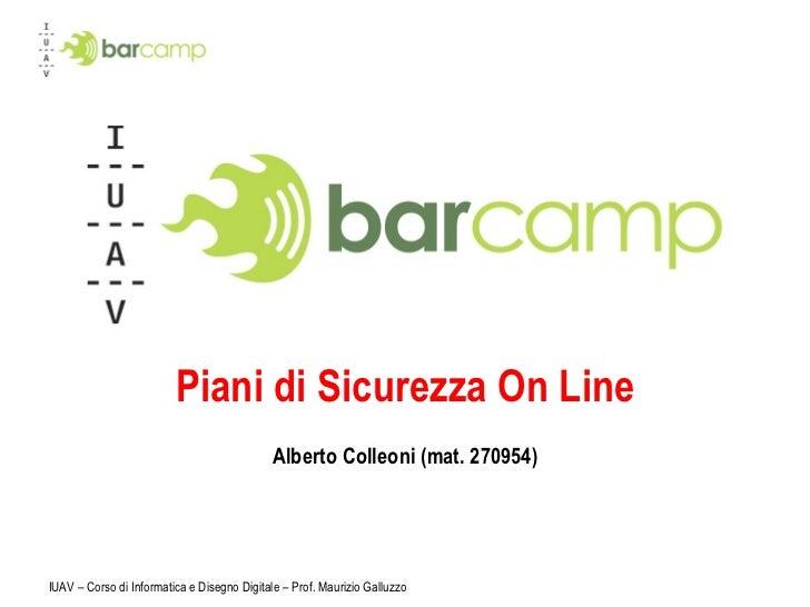 Piani di Sicurezza On Line Alberto Colleoni (mat. 270954) IUAV – Corso di Informatica e Disegno Digitale – Prof. Maurizio ...