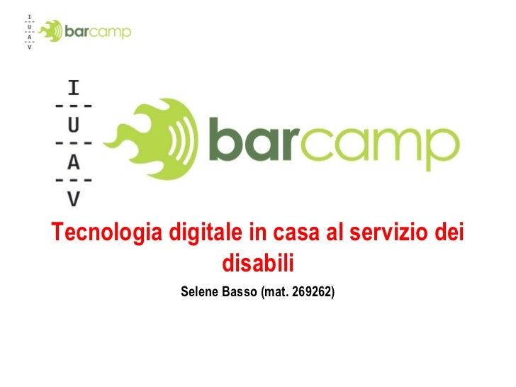 Tecnologia digitale in casa al servizio dei disabili Selene Basso (mat. 269262)