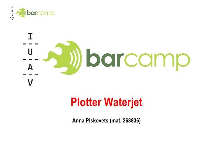 Plotter Waterjet Anna Piskovets (mat. 268836)