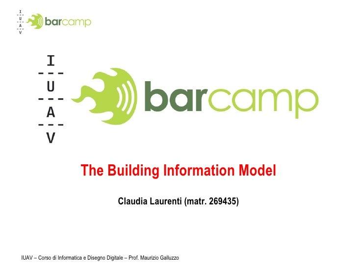 The Building Information Model Claudia Laurenti (matr. 269435)