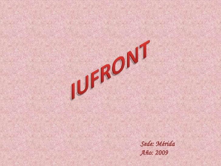 IUFRONT<br />Sede: Mérida<br />Año: 2009<br />