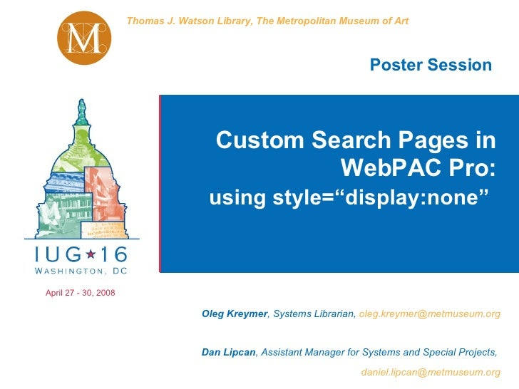 "Thomas J. Watson Library, The Metropolitan Museum of Art Poster Session Custom Search Pages in WebPAC Pro: using style=""di..."