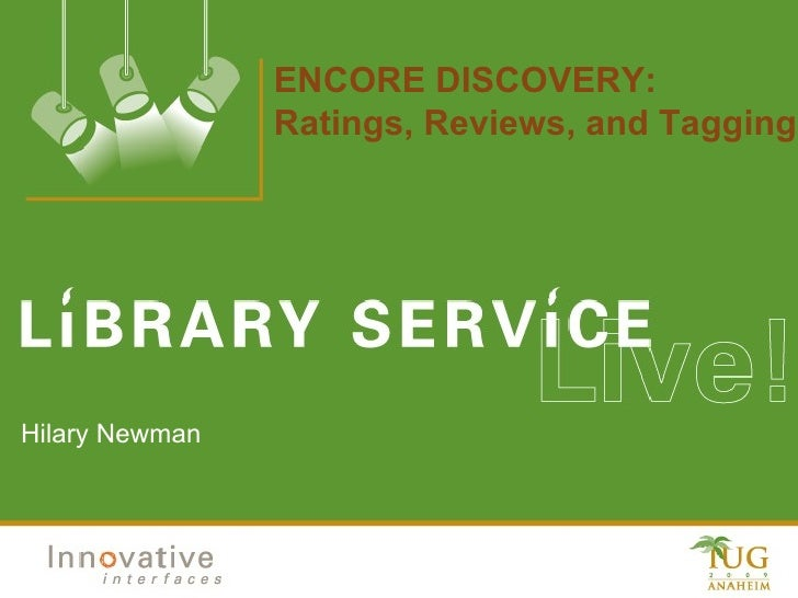 ENCORE DISCOVERY: Ratings, Reviews, and Tagging Hilary Newman