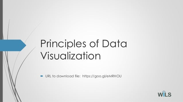Principles of Data Visualization  URL to download file: https://goo.gl/eMRHOU