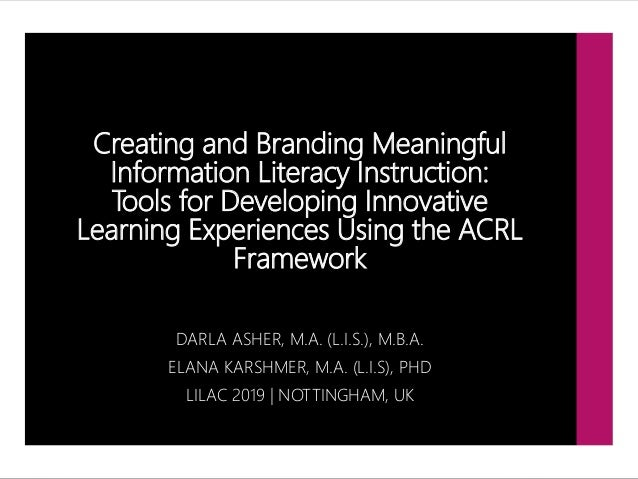 Creating and Branding Meaningful Information Literacy Instruction: Tools for Developing Innovative Learning Experiences Us...