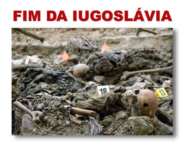 FIM DA IUGOSLÁVIA