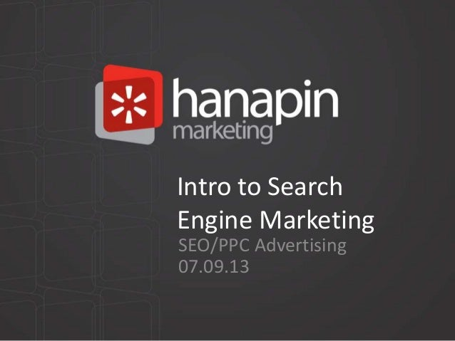 Intro to Search Engine Marketing SEO/PPC Advertising 07.09.13