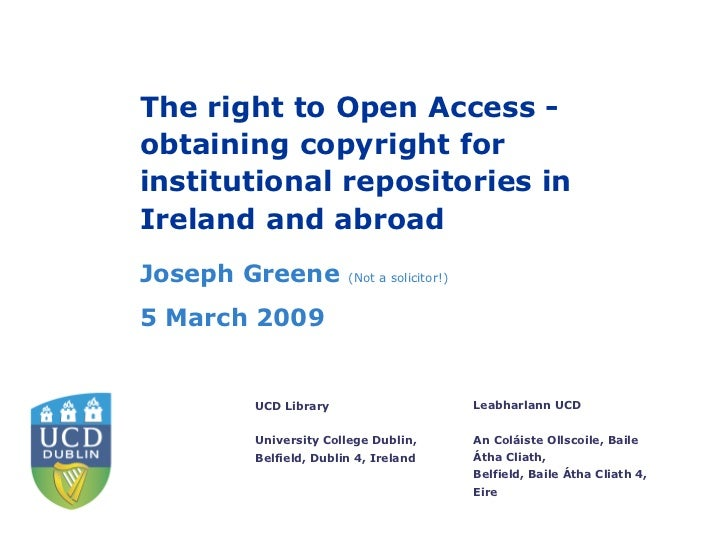 The right to Open Access -obtaining copyright forinstitutional repositories inIreland and abroadJoseph Greene         (Not...