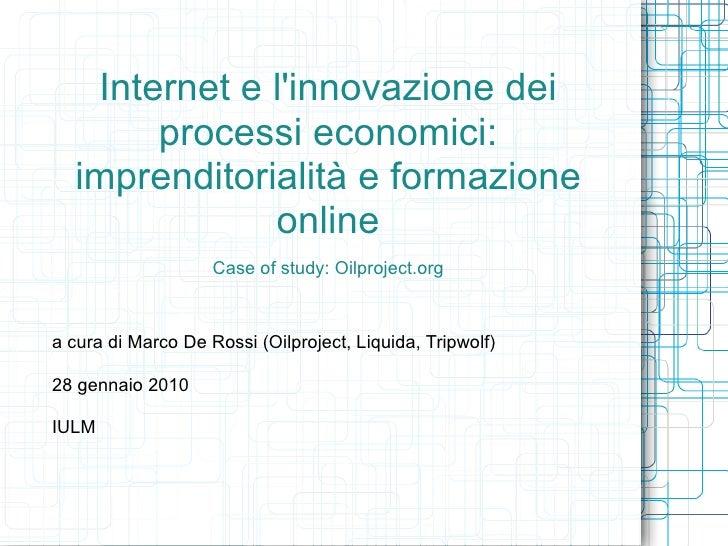 Internet e l'innovazione dei        processi economici:   imprenditorialità e formazione               online             ...