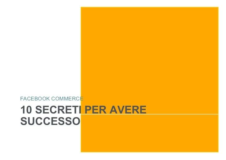 FACEBOOK COMMERCE10 SECRETI PER AVERESUCCESSO