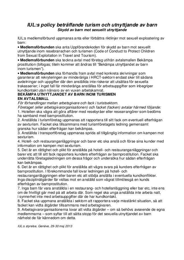 IUL:s policy beträffande turism och utnyttjande av barnSkydd av barn mot sexuellt utnyttjandeIUL:s medlemsförbund uppmanas...