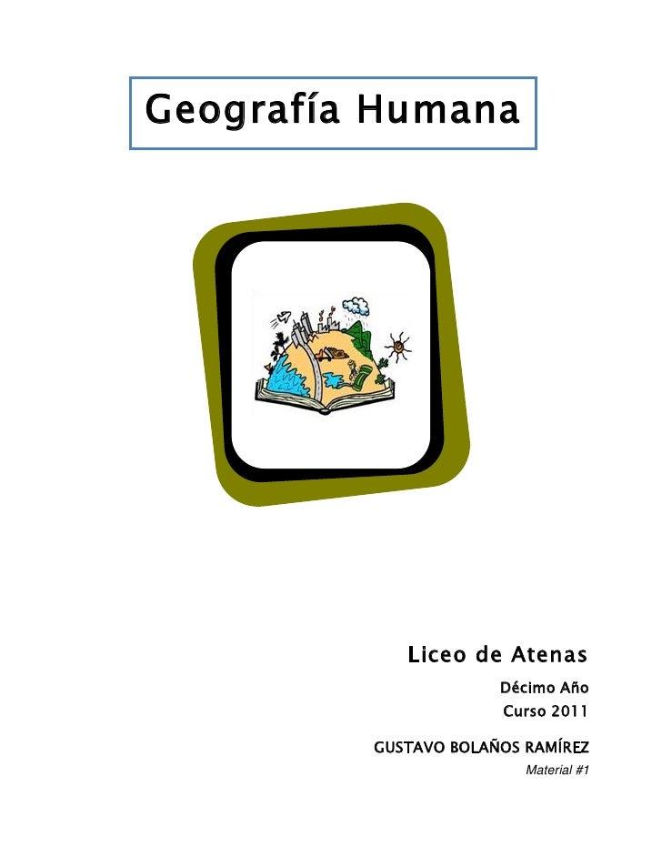 Geografía Humana            Liceo de Atenas                      Décimo Año                      Curso 2011         GUSTAV...