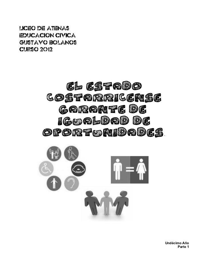LICEO DE ATENASEDUCACION CIVICAGUSTAVO BOLANOSCURSO 2012             El Estado       costarricense          garante de    ...
