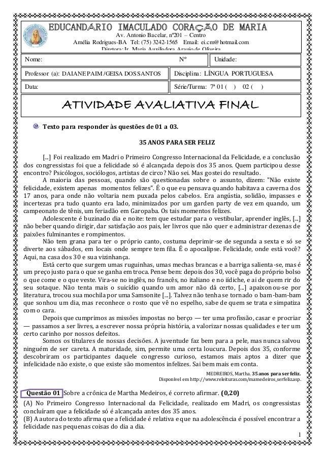 1 Texto para responder às questões de 01 a 03. 35 ANOS PARA SER FELIZ [...] Foi realizado em Madri o Primeiro Congresso In...