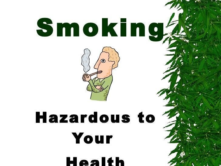 Smoking Hazardous to Your  Health