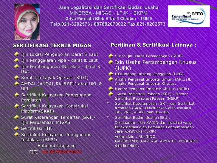 Jasa Legalitasi dan Sertifikasi Badan Usaha MINERBA -  MIGAS – LPJK – BKPM Griya Permata Blok B No.5 Cibubur - 16969 Telp....