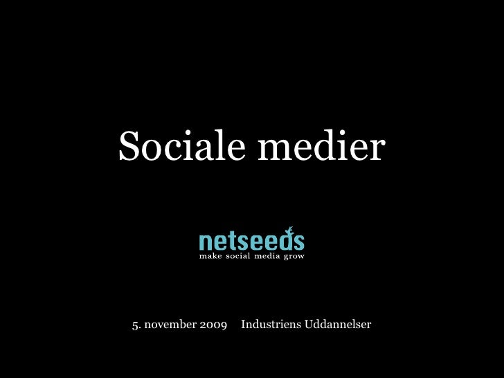 Sociale medier    5. november 2009   Industriens Uddannelser