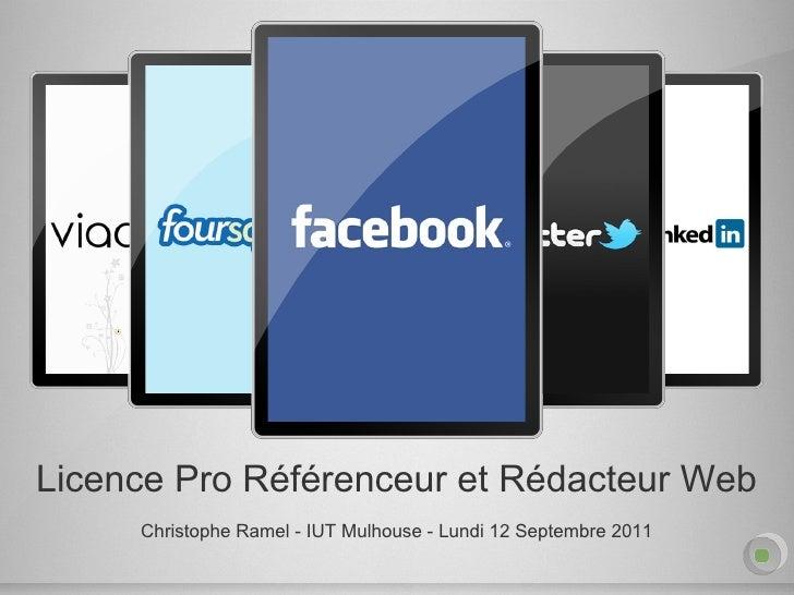 Licence Pro Référenceur et Rédacteur Web Christophe Ramel - IUT Mulhouse - Lundi 12 Septembre 2011