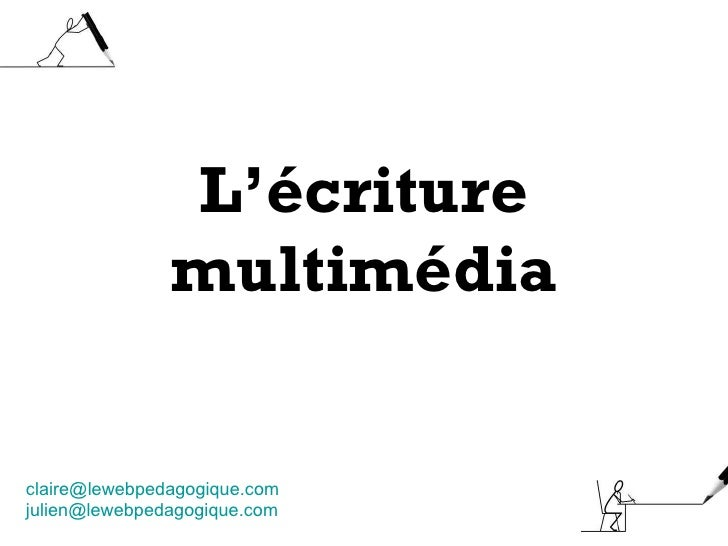 L'écriture multimédia [email_address] [email_address]