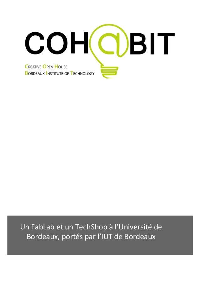 Un  FabLab  et  un  TechShop  à  l'Université  de   Bordeaux,  portés  par  l'IUT  de  Bordeaux ...