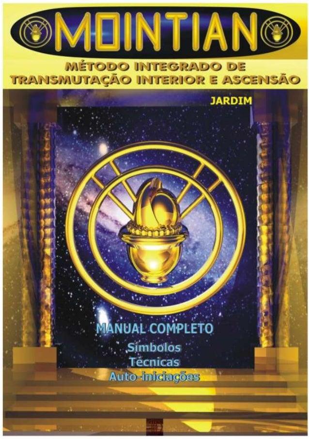 Caro leitor: O Manual Completo do MOINTIAN – Método Integrado de Transmutação Interior e Ascensão é a expressão da mais pu...