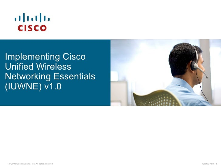 Implementing Cisco Unified Wireless  Networking Essentials (IUWNE) v1.0