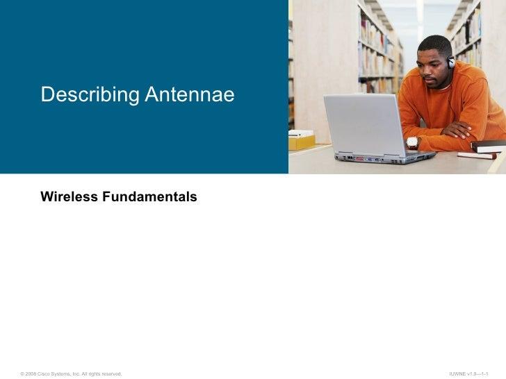 Wireless Fundamentals Describing Antennae