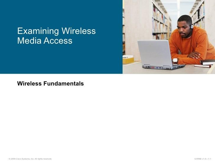 Wireless Fundamentals Examining Wireless Media Access