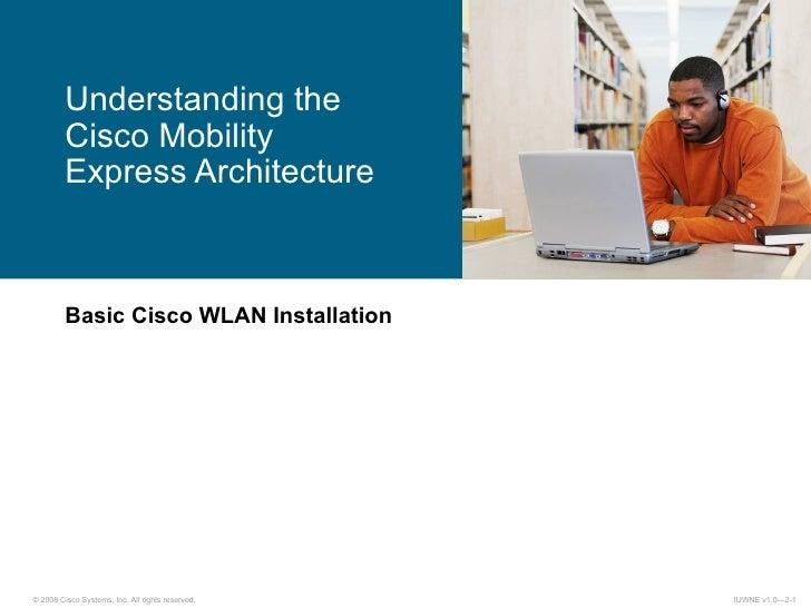 Basic Cisco WLAN Installation Understanding the Cisco Mobility Express Architecture